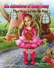 The Adventures of Rosey Posey : Meet Rosey and Her Pal Petal by Joe Kimmons...