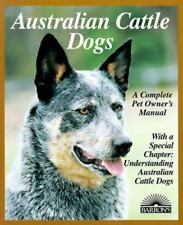 Australian Cattle Dog : Everything about Purchase, Care, Nutrition, Breeding,.