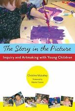 The Story in the Picture: Inquiry and Artmaking with Young Children (Early