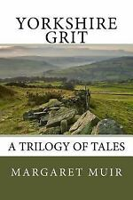 Yorkshire Grit : A Trilogy of Tales by Margaret Muir (2016, Paperback)
