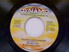 """HOT BUTTER """"YOU SHOULD BE DANCING / CAN YOU DIG IT"""" 45"""