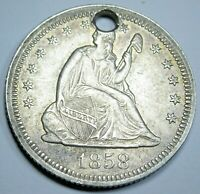 1858 US Seated Quarter Dollar 25 Cent AU Detail Holed Antique Silver 1800's Coin