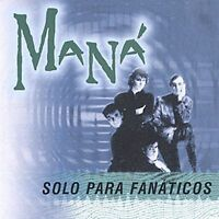 MANA Solo Para Fanáticos by Maná (CD ALL CD'S ARE BRAND NEW AND FACTORY SEALED