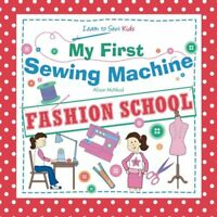 My First Sewing Machine FASHION SCHOOL Learn To Sew Kids