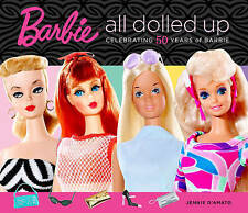 Barbie: All Dolled Up: Celebrating 50 Years of Barbie by Jennie D'Amato...