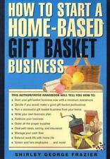 Home-Based Business: How to Start a Home-Based Gift Basket Business by...