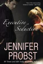 Executive Seduction by Jennifer Probst (2013, Trade Paperback)