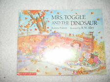 Kids fun paperback:Mrs. Toggle and the Dinosaur-new student is a dinosaur?lol :)
