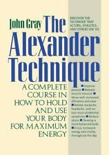 The Alexander Technique: A Complete Course in How to Hold and Use Your-ExLibrary