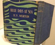 Vintage Blue Days At Sea H V Morton Hardcover/Djacket Book 1936 Free Post