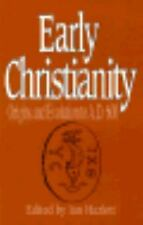 Early Christianity: Origins and Evolution to Ad 600 : In Honour of W.H.C. Frend