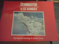 """CONSOLIDATED B 32 DOMINATOR """"THE STORY OF BOMBER"""" BOOK AIRCRAFT PUBLICATIONS"""