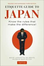 Etiquette Guide to Japan: Know the Rules That Make the Difference! (Third Editio