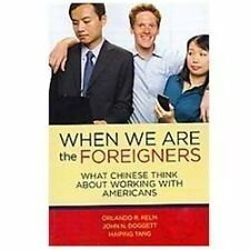 When we are the Foreigners : What Chinese think about working with Americans...