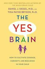 THE YES BRAIN: How to Cultivate Courage, Curiosity, and Resilience in Your...