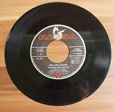 """Single 7"""" Vinyl Roland Kaiser - Manchmal, wenn ich Hier kriegt jeder sein Fett"""