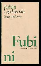 FUBINI MARIO UGO FOSCOLO LA NUOVA ITALIA 1982 STRUMENTI 43