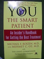 YOU The Smart Patient : An Insider's Handbook for Getting the Best Treatment HC