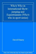 Who's Who in International Show-jumping and Equestrianism (Who's who in sport ,