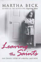 Leaving the Saints: One Child's Story of Survival and Hope, Martha Beck, Used; V