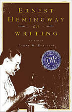 Ernest Hemingway on Writing by Larry W Phillips, Ernest Hemingway (Paperback, 1999)