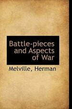 Battle-Pieces And Aspects Of War: By Melville Herman