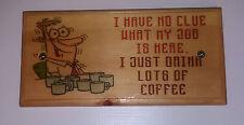 Work Job Coffee - Plaque / Sign - Handmade Craft Gift -  Office Humor  26
