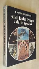 AL DI Là DEL TEMPO E DELLO SPAZIO Il mondo dell'occulto Stuart Holroyd  Rizzoli