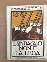 IL SINDACATO NON È LA LEGA ROMA LIBRERIA DEL LITTORIO 1928 FASCIO FASCISMO