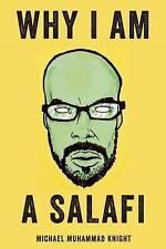 NEW Why I Am a Salafi by Michael Muhammad Knight