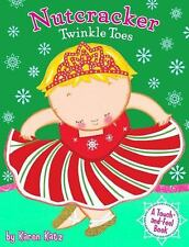 Nutcracker Twinkle Toes by Karen Katz (2010, Board Book)