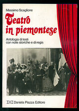 SCAGLIONE MASSIMO TEATRO IN PIEMONTESE ANTOLOGIA DANIELE PIAZZA 1982 I° EDIZ.