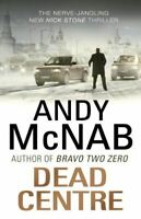 Dead Centre: (Nick Stone Thriller 14), McNab, Andy, Like New, Paperback