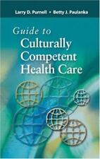 Guide to Culturally Competent Health Care by Purnell Paperback book 2005 Nursing
