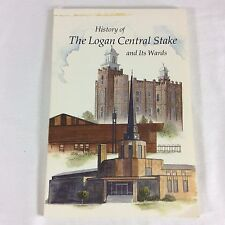 History of the Logan Utah Central Stake and Its Wards Mormon LDS Scarce Old