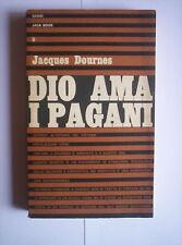 Jacques Dournes, Dio ama i pagani, Jaca Book, Saggi, Prima Edizione 1966