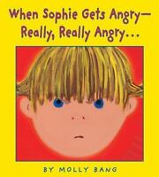 When Sophie Gets Angry...really, Really Angry by Molly Bang