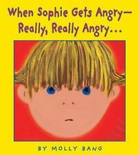 When Sophie Gets Angry - Really, Really Angry by Molly Bang (1999, Paperback)