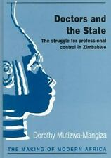 Doctors & the State: The Struggle for Professional Control in Zimbabwe (Making o