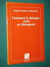 Comment la thérapie vient au thérapeute J.-Antoine MALAREWICZ