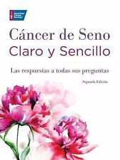 Clear and Simple All Your Questions Answered: Cáncer de Seno Claro y...