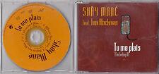 MAXI CD COLLECTOR SHAY MANE FEAT TONI BLACKMAN TU ME PLAIS I'M FEELING 3T  2002