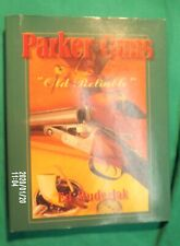 Parker Guns The Old Reliable By Ed Murderlak 2nd Edition