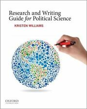 Research and Writing Guide for Political Science by Kristen Williams (2013,...