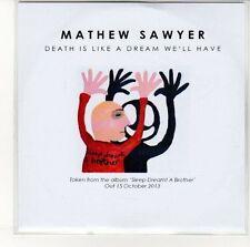 (EN236) Mathew Sawyer, Death Is Like A Dream We'll Have - 2013 DJ CD