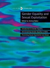 Gender Equality and Sexual Exploitation: A Pick-up-and-Go Training Pack (Oxfam P