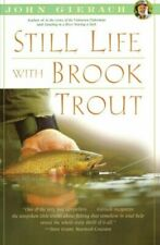 STILL LIFE WITH BROOK TROUT John Gierach Fly Fishing Book .