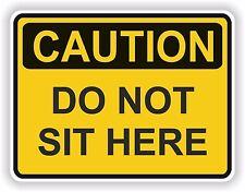 Caution Do Not Sit Here Sticker for Locker Hard Hat Laptop Tablet Car Bumper