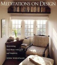 New, Meditations on Design: Reinventing Your Home With Style and Simplicity, Joh