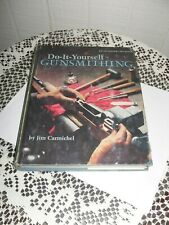1981 Fifth Printing Do-It Yourself Gunsmithing Jim Carm8Ichel